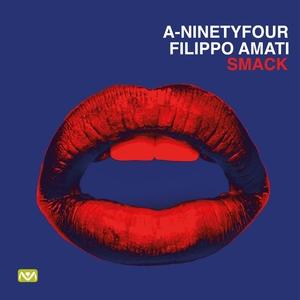 A-NINETYFOUR/FILIPPO AMATI - Smack