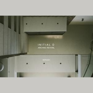 ARCHAIC REVIVAL - Initial D