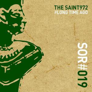 THE SAINT972 - Long Time Ago