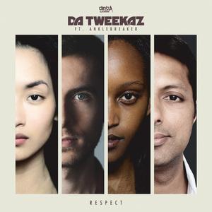 DA TWEEKAZ feat ANKLEBREAKER - Respect