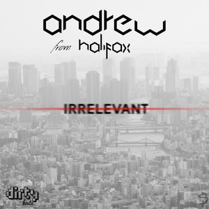 ANDREW FROM HALIFAX - Irrelevant