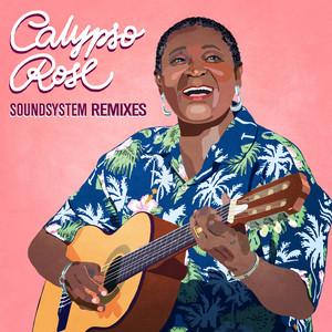 CALYPSO ROSE - Soundsystem Remixes