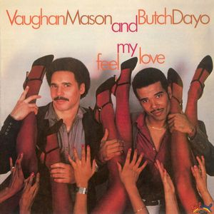 VAUGHAN MASON/BUTCH DAYO - Feel My Love