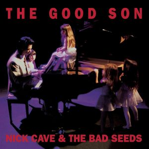NICK CAVE & THE BAD SEEDS - The Good Son (2010 Remastered Version)
