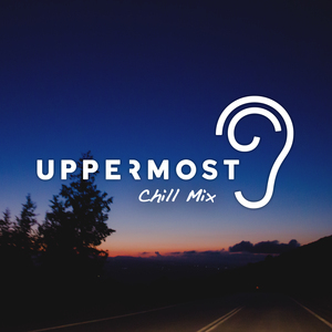 UPPERMOST - Chill Mix 2018
