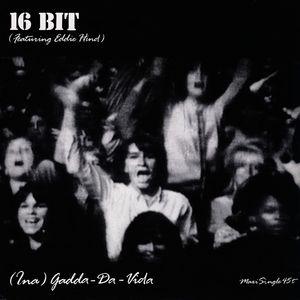16BIT - Ina-Gadda-Da-Vida