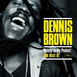 DENNIS BROWN - Money In My Pocket/The Best Of Dennis Brown