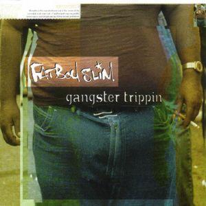 FATBOY SLIM - Gangster Trippin'