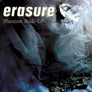 ERASURE - Phantom Bride EP