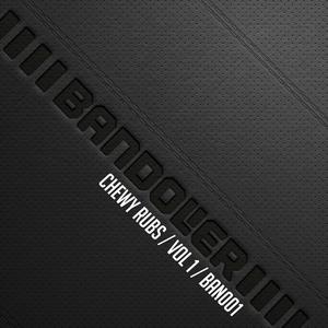 CHEWY RUBS - Volume 1
