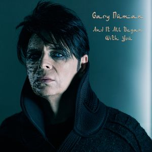 GARY NUMAN - And It All Began With You