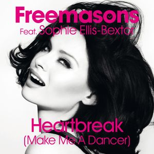 FREEMASONS - Heartbreak (Make Me A Dancer) (feat Sophie Ellis-Bextor) (Remixes)