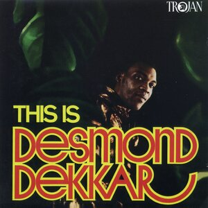 DESMOND DEKKER - This Is Desmond Dekker (Enhanced Edition)