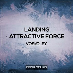 VOSKOLEY - Landing/Attractive Force