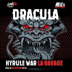 HYRULE WAR & LA RAVAGE - Dracula