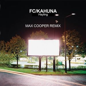 FC KAHUNA - Hayling (Max Cooper Remixes)