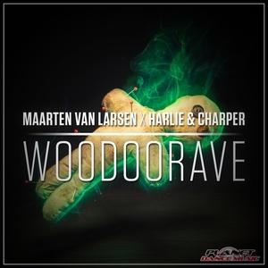 MAARTEN VAN LARSEN X HARLIE & CHARPER - Woodoorave
