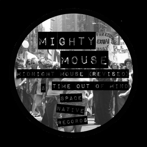 MIGHTY MOUSE - Midnight Mouse & Time Out Of Mind