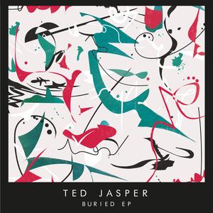 TED JASPER - Buried EP