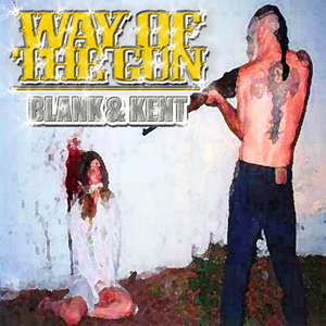 BLANK & KENT - Way Of The Gun