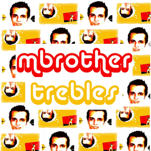 MBROTHER - Trebles