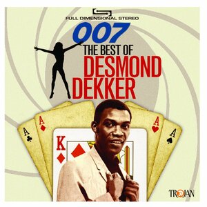 DESMOND DEKKER - 007: The Best Of Desmond Dekker