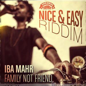 IBA MAHR - Family Not Friend