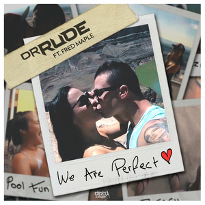 DR RUDE feat FRED MAPLE - We Are Perfect