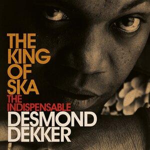 DESMOND DEKKER - King Of Ska: The Indispensable Desmond Dekker