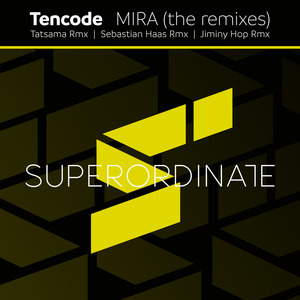 TENCODE - Mira (The Remixes)