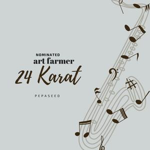 PEPASEED - 24 Karat-Nominated