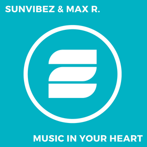 SUNVIBEZ & MAX R - Music In Your Heart