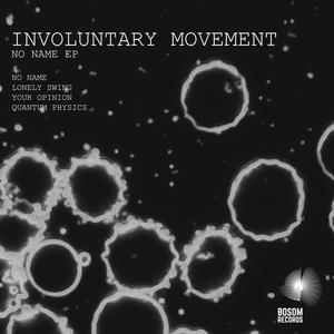 INVOLUNTARY MOVEMENT - No Name EP