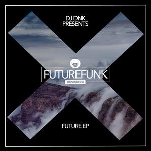 DJ DNK - Future EP 2018