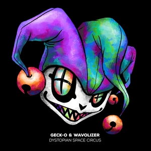 GECK-O & WAVOLIZER - Dystopian Space Circus