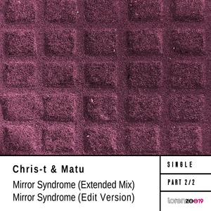CHRIS-T & MATU - Mirror Syndrome