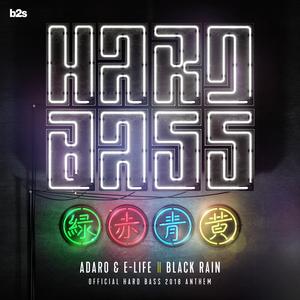 ADARO/E-LIFE - Black Rain (Official Hard Bass Anthem 2018)