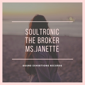 MS JANETTE & THE BROKER - Soultronic