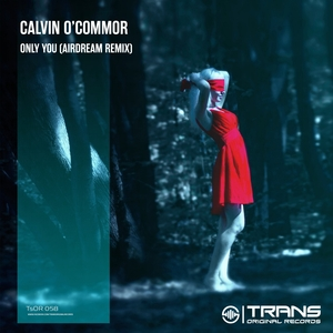 CALVIN O'COMMOR - Only You (Airdream remix)