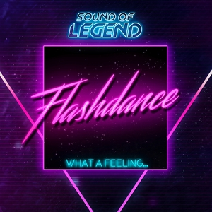 SOUND OF LEGEND - What A Feeling...Flashdance