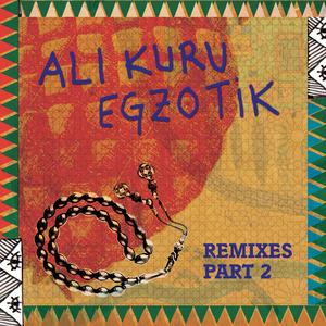 ALI KURU - Egzotik Remixes Part Two