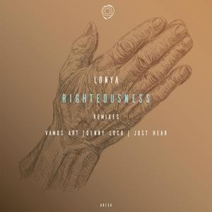 LONYA - Righteousness Remixes