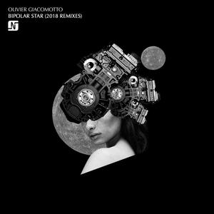 OLIVIER GIACOMOTTO - Bipolar Star (2018 Remixes)