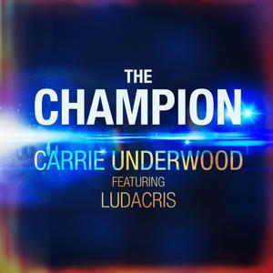 CARRIE UNDERWOOD feat LUDACRIS - The Champion