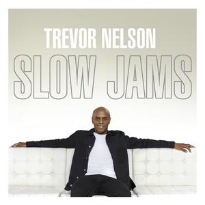 TREVOR NELSON/VARIOUS - Trevor Nelson - Slow Jams