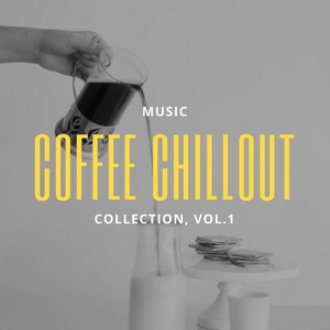 VARIOUS - Coffe Chillout Collection Vol 1