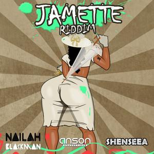 SHENSEEA/NAILAH BLACKMAN/ANSON PRODUCTIONS - Jamette Riddim