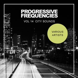 VARIOUS - Progressive Frequencies Vol 14: City Sounds