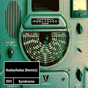 SYNDROME - Radazfadaz (Syndrome remix)