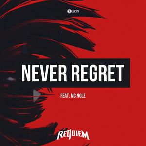 REQUIEM feat NOLZ - Never Regret